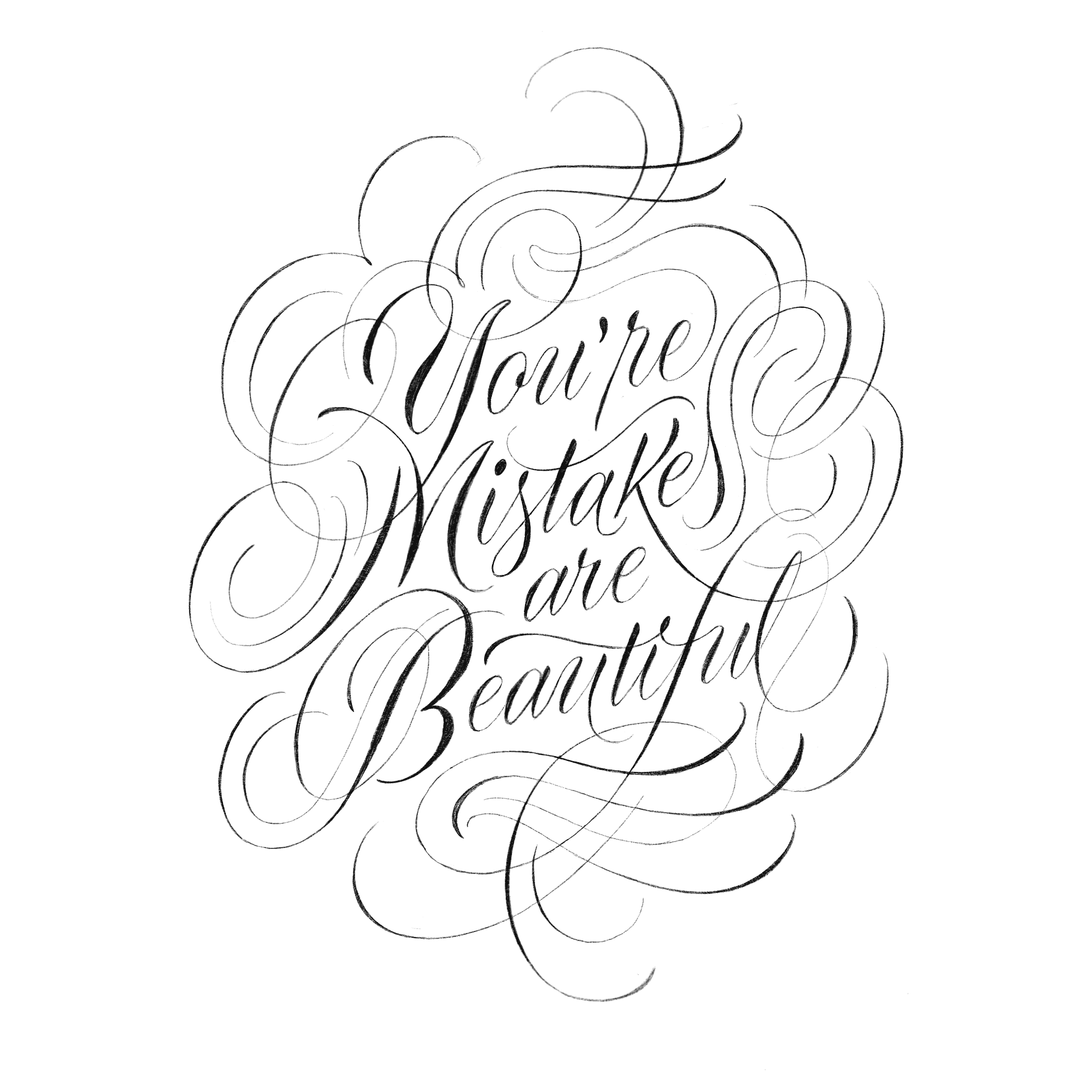 You're Mistakes are Beautiful Poster by Dan Forster. Initial sketch.